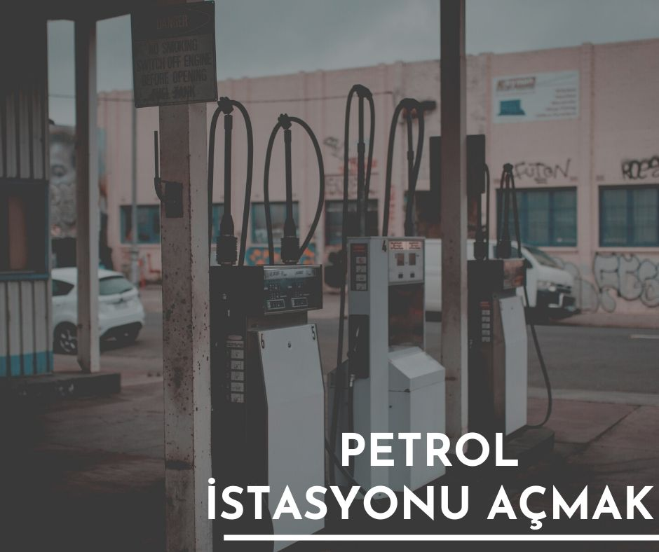 Akaryakıt Petrol İstasyonu Açmak
