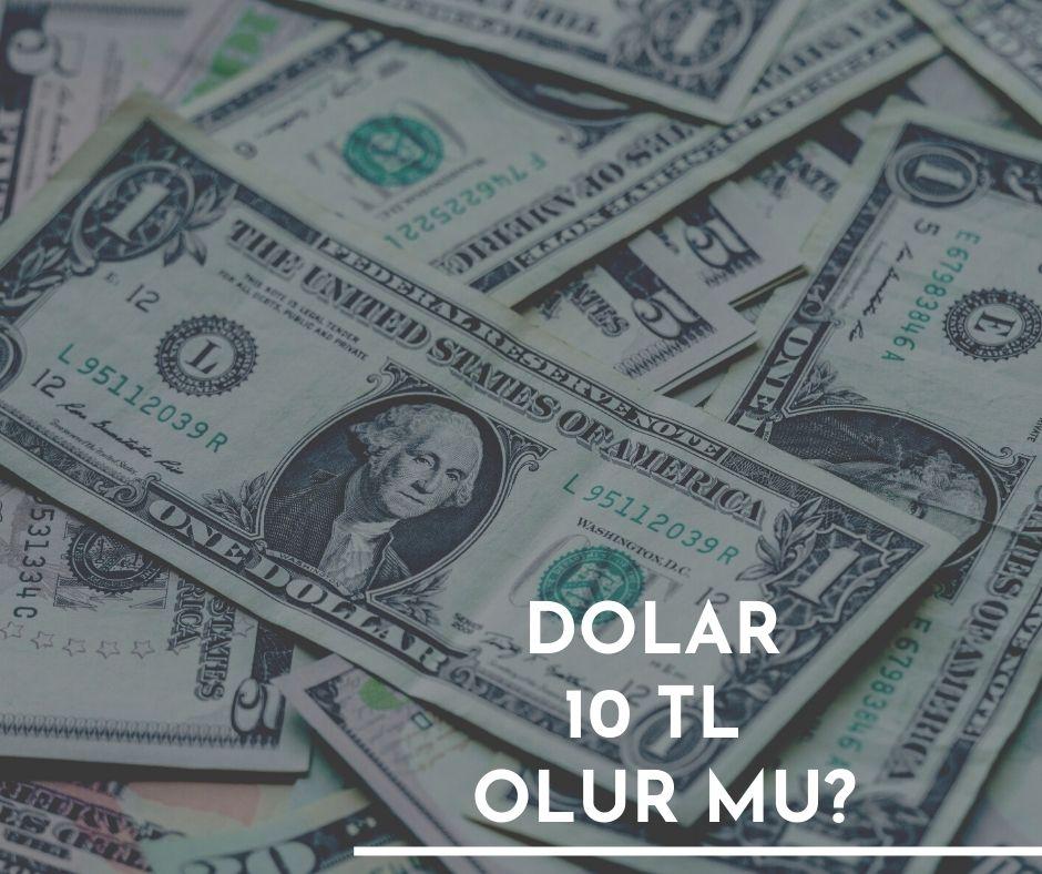 Dolar 10 TL olur Mu?