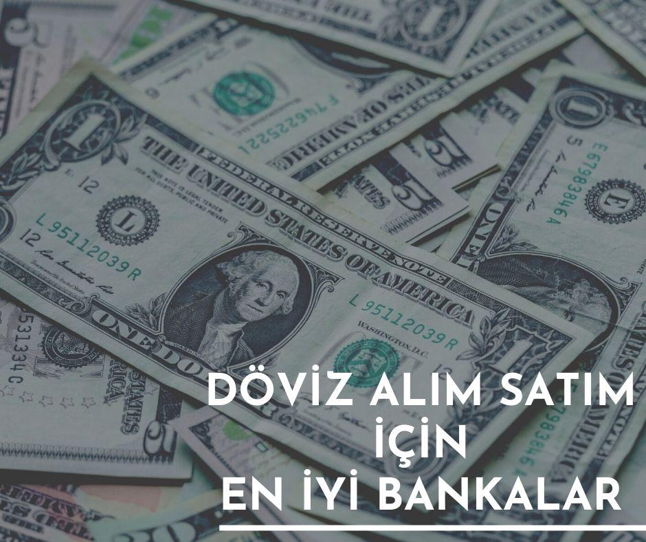 Döviz alım satım için en iyi banka hangisi 2020 en az para kesen konusu olan banka