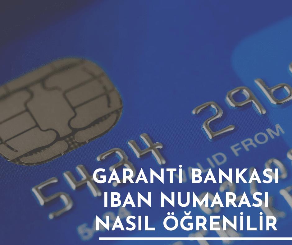 Garanti Bankası IBAN Numarası Nasıl Öğrenilir