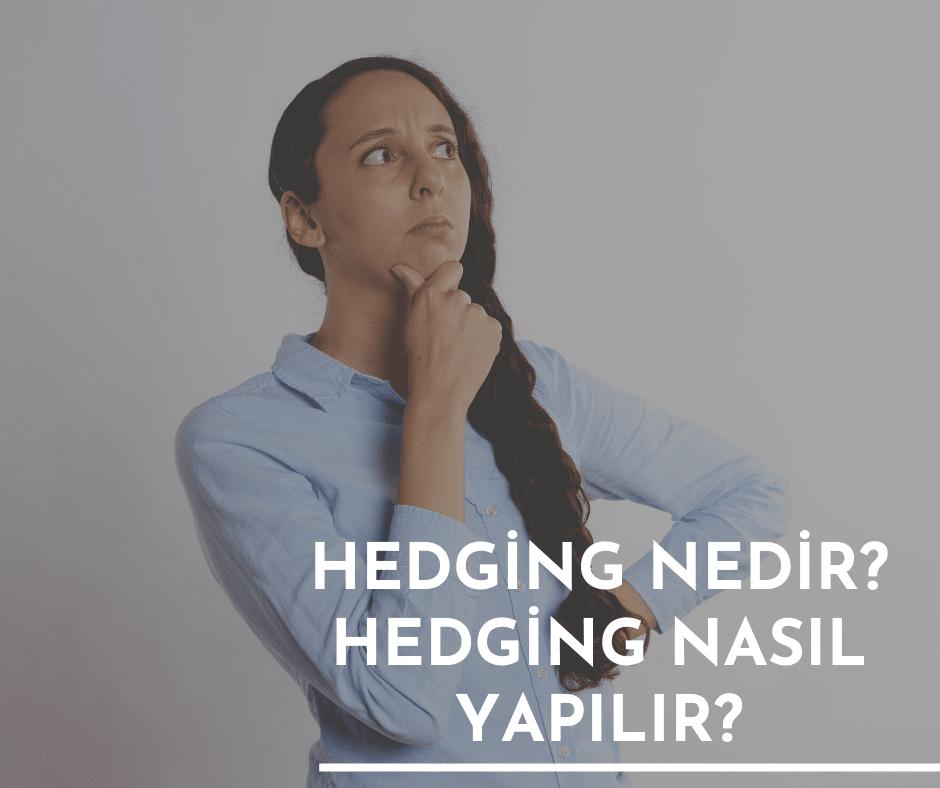 Hedging nedir? Hedging Nasıl yapılır?